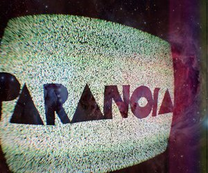 paranoia, text, and tv image