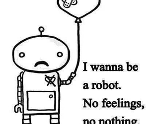 robot, feelings, and quotes image