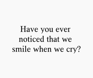 smile, cry, and quotes image