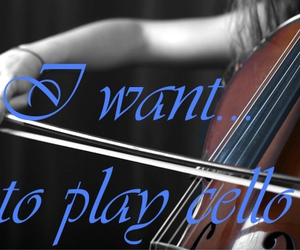 cello and i want image