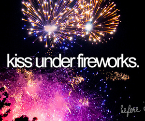 fireworks, kiss, and before i die image
