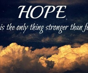 fear, strong, and hope image