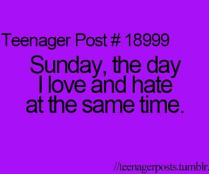 Sunday, hate, and teenager image