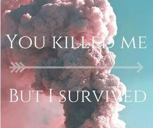 survive, i, and killed image