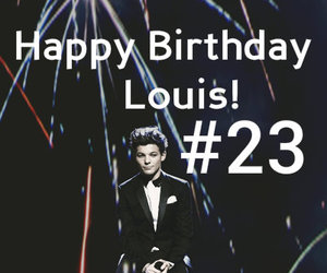 23, happy birthday, and louis image
