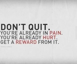 pain, quit, and hurt image