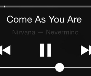 Nevermind, nirvana, and comeasyouare image