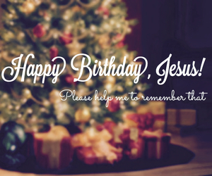 birthday, blessed, and Christ image