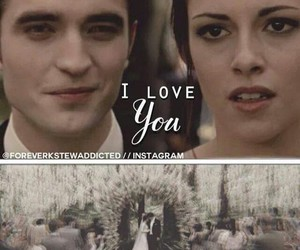 bella and edward, I Love You, and kristen stewart image