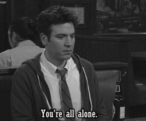 sad, alone, and how i met your mother image