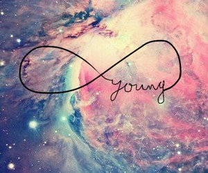 forever, young, and infenity image