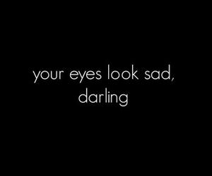 sad, eyes, and darling image
