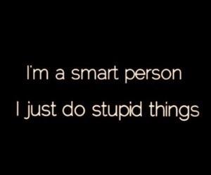 stupid, smart, and true image