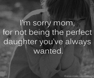 sorry, mom, and daughter image