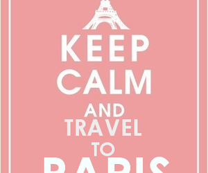paris, keep calm, and travel image