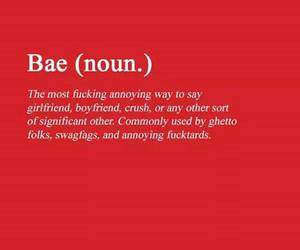 annoying, bae, and meaning image