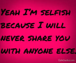 love, selfish, and quotes image