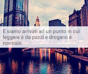 leggere, frasi italiane, and drogarsi image