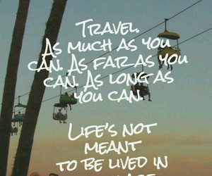 life, travel, and quote image