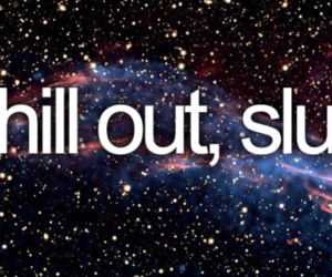 slut, chill, and chill out image