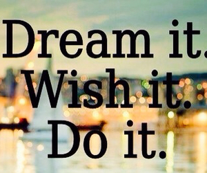 believe, do it, and Dream image