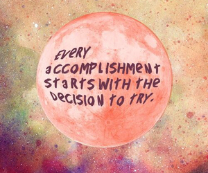 quotes, try, and accomplishment image