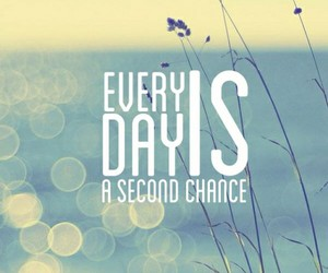 everyday, quote, and second chance image