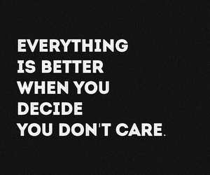quotes, better, and don't care image