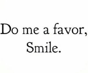 smile, quote, and favor image