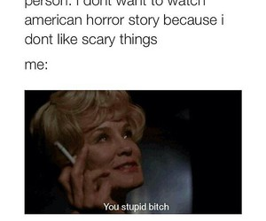 american horror story, ahs, and bitch image