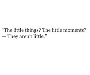 quotes, little, and moment image