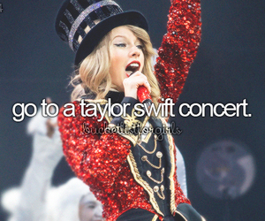 Taylor Swift, concert, and bucket list image
