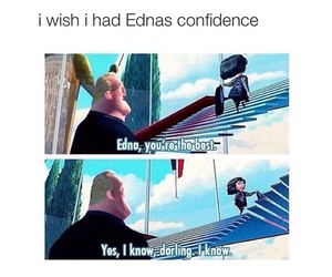 funny, confidence, and Edna image