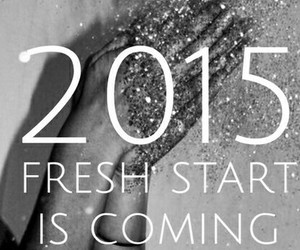 new start, 2015, and cute image
