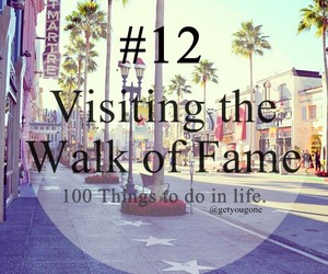12, Walk of Fame, and 100 things to do in life image