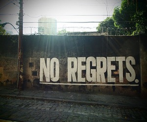 no regrets, regrets, and photography image