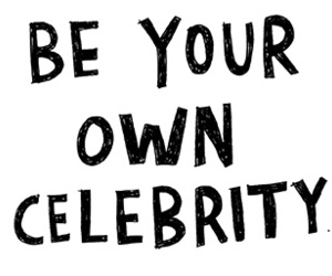 celebrity, be, and own image