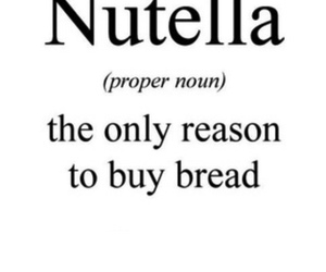 nutella, quote, and bread image