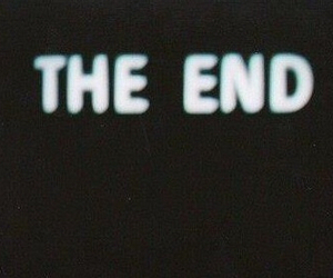 the end, grunge, and black and white image
