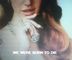 lana del rey, born to die, and text image