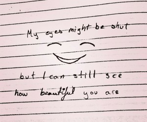 beautiful, Close your eyes, and you are beautiful image