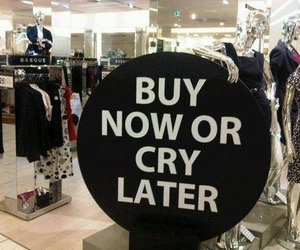 cry, buy, and shopping image