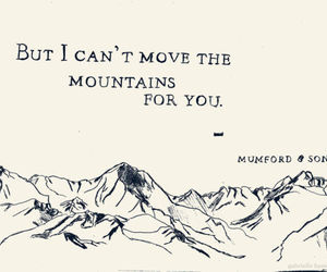 mumford and sons, mountains, and quote image