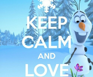 frozen, olaf, and keep calm image