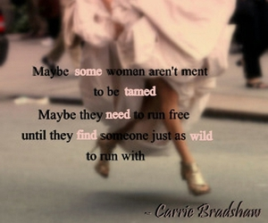 Carrie Bradshaw, free, and quote image