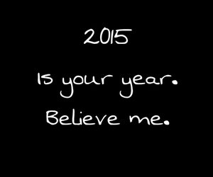 2015, new year, and believe image