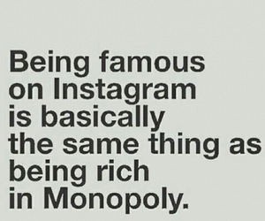 famous, instagram, and monopoly image