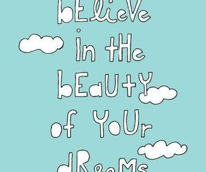 Dream, quotes, and believe image