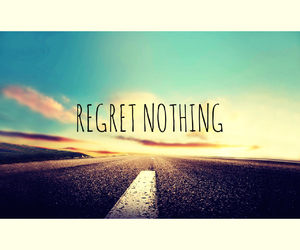 inspiration, life, and no regrets image
