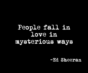 ed sheeran, quote, and love image